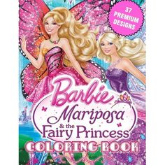 Barbie Mariposa & the Fairy Princess Coloring Book: Great Coloring Pages For Kids. Welcome to Barbie Mariposa & the Fairy Princess Coloring Book for Kids and Adults: Coloring All Your Favorite Characters in Barbie Mariposa & the Fairy Princess (Unofficial The Barbie Mariposa & the Fairy Princess Book) Multiple Coloring Pages: Amazing and unique Designs Hours of fun for any Barbie Mariposa & the Fairy Princess, great for travel, family gatherings, gifts, party favors, go packs Páginas Para Colorear Para Niños, Libros Para Colorear, Barbie Fairytopia, Colorear Barbie, Princesas Hadas, Películas Para Niños, La Mejor Mamá