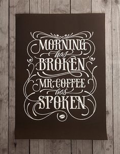 Morning has Broken, Mr Coffee has Spoken
