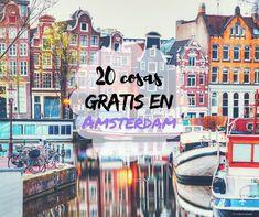 Cosas gratis que hacer en Amsterdam es una guía que te dará todos los tips para que disfrutes de la ciudad al máximo sin gastar ni un euro! seguinos!!