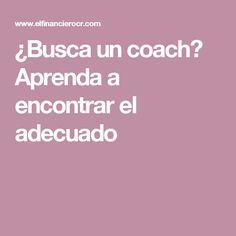 ¿Busca un coach? Aprenda a encontrar el adecuado