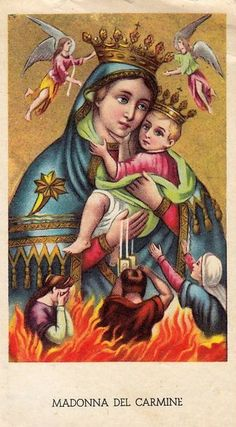 Madonna del Carmine ~ an Italian devotional image of Our Lady of Mount Carmel, the patroness of the souls in purgatory