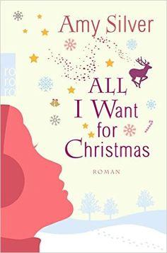 All I want for Christmas: Amazon.de: Amy Silver, Alexandra Hinrichsen: Bücher
