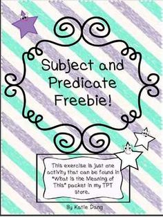 FREE Subject and Predicate Freebie! Helps illustrate the difference between subject and predicate.  My students still talk about this:)