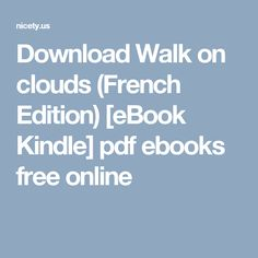 Download Walk on clouds (French Edition) [eBook Kindle] pdf ebooks free online