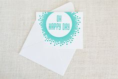 Oh Happy Day greeting card by FMC studio. Screen printed by hand in bright turquoise ink.
