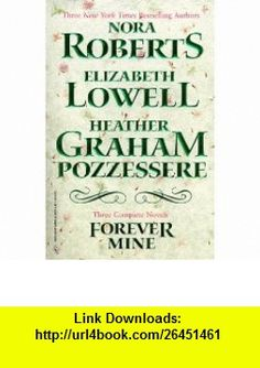 Forever Mine, Romance Novel 3-pack Rebellion by Nora Roberts, Reckless Love by Elizabeth lowell and Dark Stranger by Heather Graham Pozzessere (9780373834006) Heather Graham-Pozzessere, Elizabeth Lowell, Nora Roberts , ISBN-10: 0373834004 , ISBN-13: 978-0373834006 , , tutorials , pdf , ebook , torrent , downloads , rapidshare , filesonic , hotfile , megaupload , fileserve