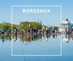 Bordeaux Copyright OT Bordeaux. One of your best destinations in Europe. More inspiration on www.europeanbestdestinations.org #Travel #Europe #Europeanbestdestinations #Bordeaux