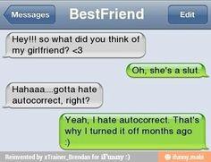 Autocorrect? I turned that off.