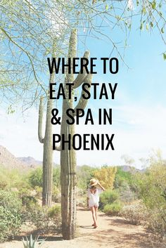 Where To Eat, Stay & Spa In Phoenix