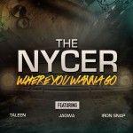 THE NYCER Feat Taleen, Jagwa & Iron Snap - Where You Wanna Go (Club Mix)