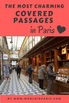 These charming covered passages in Paris, are the perfect shelter for a rainy day but also a trip back in time to the wonderful Belle Époque