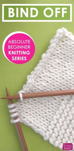 Learn How to BIND OFF in the Absolute Beginner Knitting Series by Studio Knit via @StudioKnit
