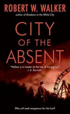 """""""City Of The Absent""""  ***  Robert W. Walker  (2007)"""