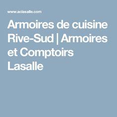 Armoires de cuisine Rive-Sud   Armoires et Comptoirs Lasalle