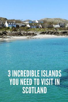3 incredible islands you need to visit in Scotland