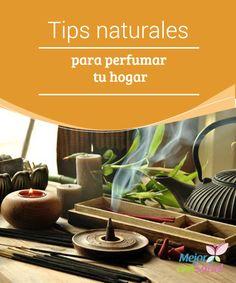 Tips naturales para perfumar tu hogar Si queremos obtener todos los beneficios de los aceites esenciales es muy importante que sean naturales y no sintéticos. De lo contrario, solo aportarán olor a la estancia
