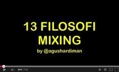 13 Filosofi Mixing - ArtSonica Blog by Agus Hardiman