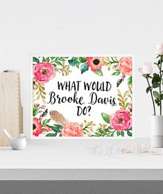 What Would Brooke Davis Do Printable, Brooke Davis Print, Quote Printable, Home Wall Decor, Wall Quo Printable Designs, Printable Quotes, Printable Art, Printables, Brooke Davis Quotes, Diy Beauty Makeup, Makeup Room Decor, Typography Quotes, Home Wall Decor
