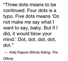 Mindy Kaling / The Office / Kelly Kapoor Quote