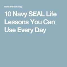 10 Navy SEAL Life Lessons You Can Use Every Day