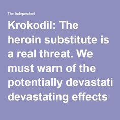 Krokodil (Desomorphine) was first developed as a painkiller in The United States in the 1930's. It is ten times stronger than the Morphine currently used in medical practice and has a quicker onset of action and more sedative effects.   The drug causes death of muscle and soft tissues at the site of injection and can lead to marked shortening of life expectancy in users of the drug - some argue once people become full-time Krokodil addicts, they have a life expectancy of less than a year.
