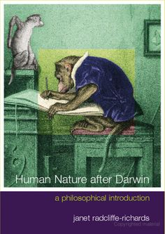 Human Nature After Darwin: A Philosophical Introduction - Janet Radcliffe Richards - UConn access.