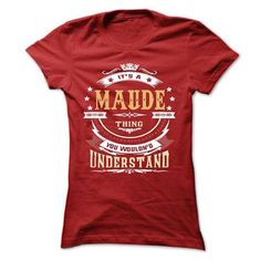 MAUDE .Its a MAUDE Thing You Wouldnt Understand - T Shi - #band tee #sweater weather. CHEAP PRICE => https://www.sunfrog.com/LifeStyle/MAUDE-Its-a-MAUDE-Thing-You-Wouldnt-Understand--T-Shirt-Hoodie-Hoodies-YearName-Birthday-64677132-Ladies.html?68278