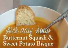 """Sick Day"" Soup: Butternut Squash & Sweet Potato Bisque - The perfect remedy to the cold-weather sniffles/sickies! :)"