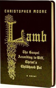 Lamb: The Gospel According to Biff, Christ's Childhood Pal  The title says it all. Freaking hilarious book.