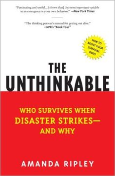 The Unthinkable: Who Survives When Disaster Strikes - and Why: Amanda Ripley: 9780307352903: Amazon.com: Books