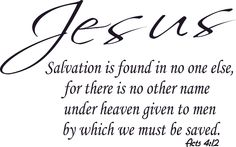 Acts 4:12, Jesus, No Other Name to Be Saved, Salvation No One Else, Vinyl Wall Art Decal