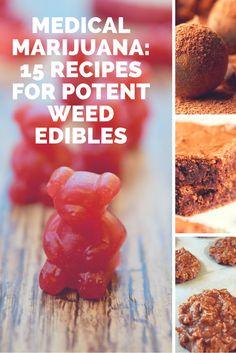 Medical Marijuana: 15 Recipes for Potent Weed Edibles