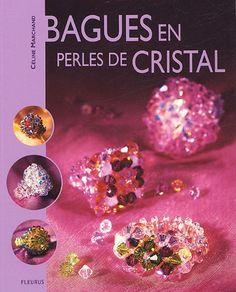 Bagues en perles de cristal de Céline Marchand, http://www.amazon.fr/dp/2215077840/ref=cm_sw_r_pi_dp_vOogrb1FABGS9
