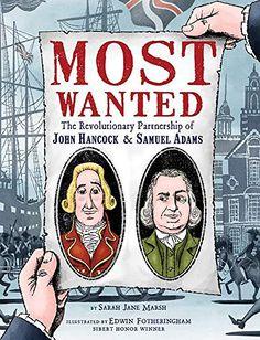 Most Wanted: The Revolutionary Partnership of John Hancock Samuel Adams by Sarah Jane Marsh Samuel Adams, John Hancock, Thomas Paine, American Life, American Revolution, Book Gifts, Book Club Books, Nonfiction Books, America