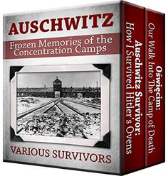 Auschwitz: Frozen Memories of the Concentration Camps by [Survivors, Various]