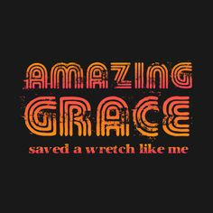 Check out this awesome 'Amazing+Grace' design on @TeePublic!