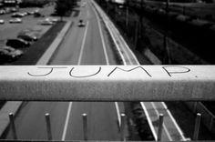 Would You? Jump. Suicide. High Way. Cars. Road. Railing. Bridge. Dead.
