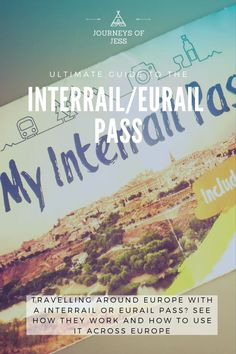 Wanting to know how to use the Interrail/Eurail pass? See how, when, why and where to buy and use a Eurail pass when travelling in Europe. #eurailpass #interrailpass #travellingineurope #travellingineuropeontrains