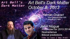 Nostradamus Predictions vs. Bible Prophecy *2014 & *2015 Art Bell - Dark Matter  interview with John Hogue...