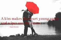 A #kiss makes the heart young again and wipes out the years.  -Rupert Brooke  #quote