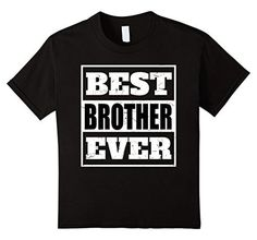 Men's Best Brother Ever | funny gift for brothers T-Shirt