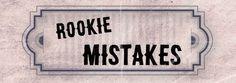 Rookie Mistakes: Top Ten :http://doublemonkeybusiness.co.uk/2016/05/23/rookie-top-ten/