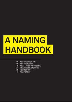 This is a naming handbook by Wolff Olins. It gives you the key considerations when choosing a name for your company.
