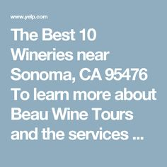 The Best 10 Wineries near Sonoma, CA 95476 To learn more about Beau Wine Tours and the services we offer in #NapaValley & #Sonoma click here: https://www.beauwinetours.com/