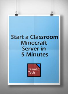 Guide on starting a classroom Minecraft server in 5 minutes