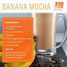 Love our 310 Shake Chocolate? Then you'll also enjoy our Banana Mocha Shake! Made with coffee, bananas, and semi sweet chocolate chips, get the recipe here. 310 Shake Recipes, Herbalife Shake Recipes, Advocare Recipes, Protein Shake Recipes, Protein Shakes, Smoothie Recipes, 310 Nutrition Shake, Nutrition Meal Plan, Nutrition Guide
