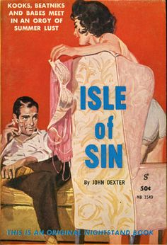 Isle of Sin by John Dexter, cover art by Harold W. McCauley from Greenleaf Classics Books Rockabilly, Pulp Fiction Book, Pulp Magazine, Magazine Art, Magazine Covers, Beatnik, Drawing Reference Poses, Pulp Art, Dibujo
