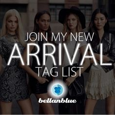 NEW ARRIVAL TAG LIST • Please sign up for my New Arrivals Notifications by 'Commenting' on this listing • New arrivals are added weekly • You will be the first to know about new items & any updates on exclusive sales & offers. Thank you for signing up my list! Happy poshing! Bellanblue Bags