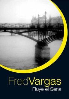 Leer Fluye el Sena, de Fred Vargas
