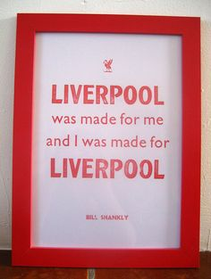 Liverpool was made for me Bill Shankley quote Letterpress Print on Etsy, £14.00
